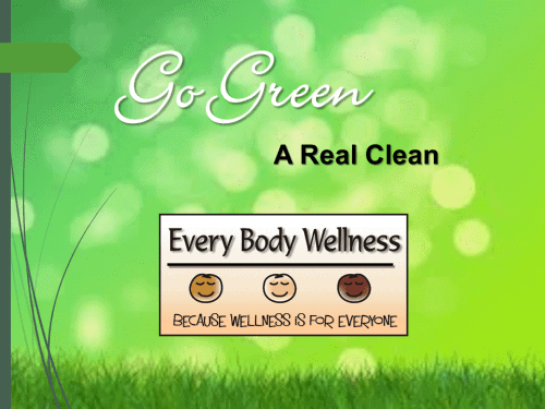 Go Green: A Real Clean