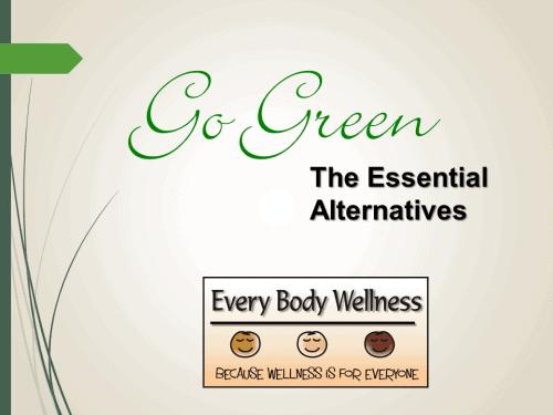 Go Green: The Essential Alternatives
